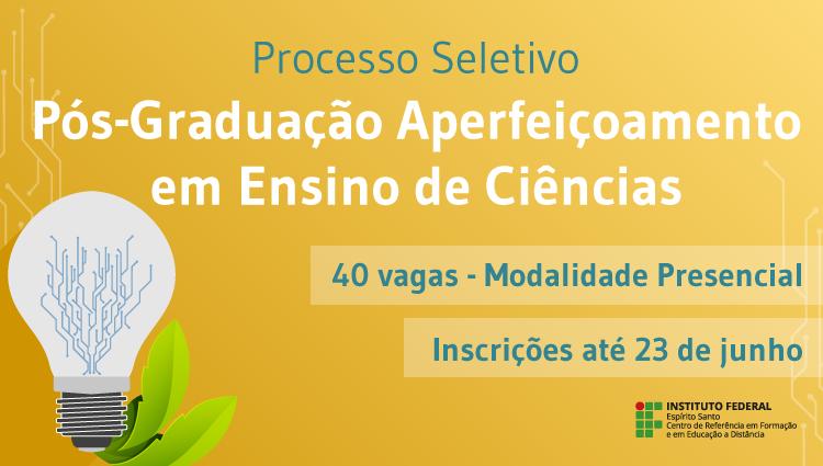 Edital 45/2019 - Seleção para o curso de Pós-Graduação Aperfeiçoamento em Ensino de Ciências